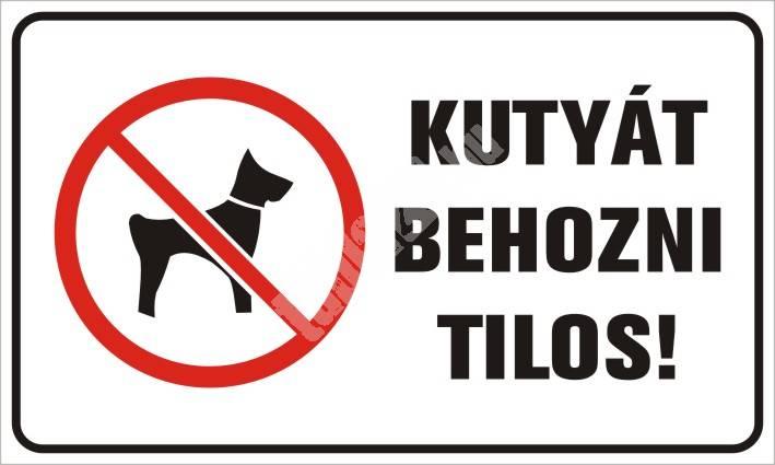 Kutyát behozni Tilos!