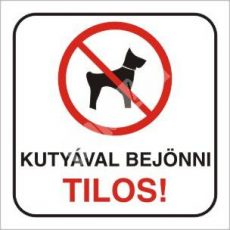 Kutyával bejönni Tilos! 2