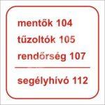 Segélyvonalak (mentők 104, tűzoltók 105, rendőrség 107)