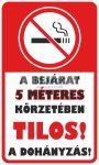 A bejárat 5 méteres körzetében dohányozni TILOS!