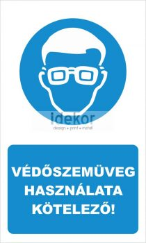 Védőszemüveg viselése kötelező! felirat