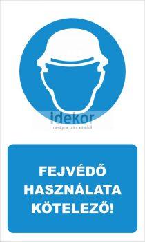 Fejvédő használata kötelező! felirat