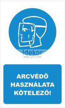 Arcvédő használata kötelező! felirat