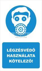 Légzésvédő használata kötelező! felirat