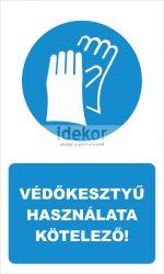 Védőkesztyű használata kötelező! felirat