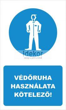 Védőruha használata kötelező! felirat