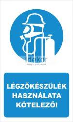 Légzőkészülék használata kötelező! felirat