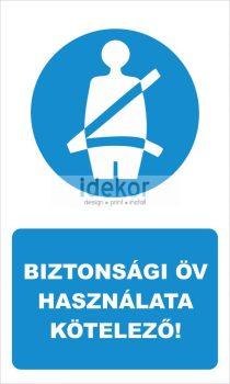 Biztonsági öv használata kötelező! felirat