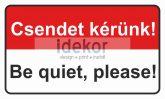 Csendet kérünk, be quiet please!