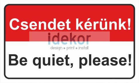Csendet kérünk, be quiet please!