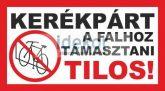 Kerékpárt falhoz támasztani tilos!